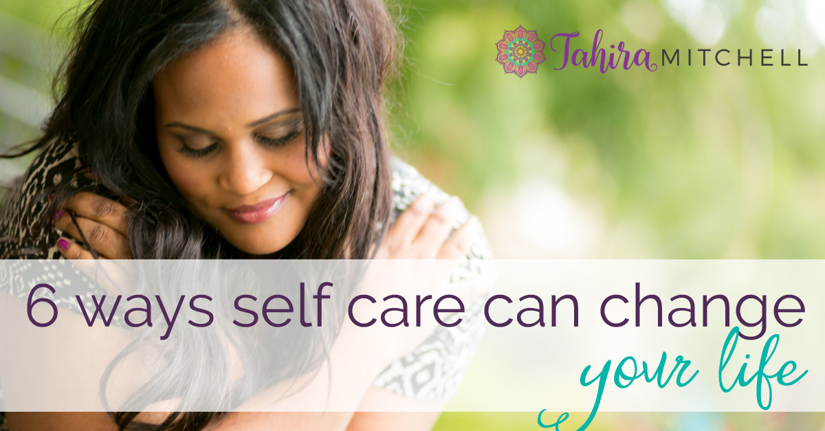 6 Ways Self-Care Can Change Your Life